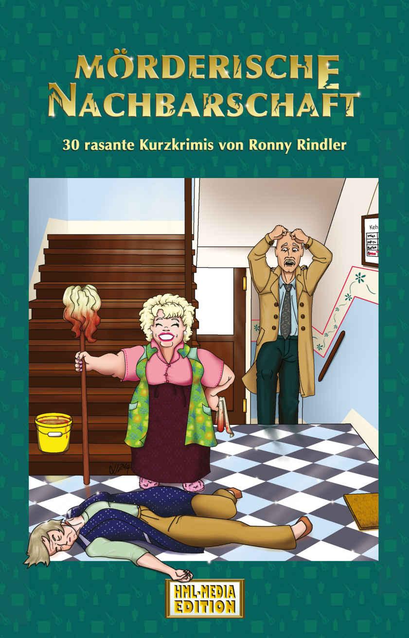 Mörderische Nachbarschaft – 30 rasante Kurzkrimis von Ronny Rindler
