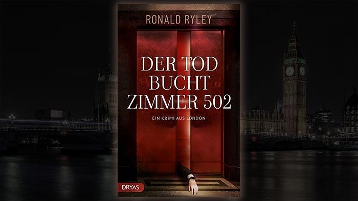 Neuerscheinung Der Tod bucht Zimmer 502 von Ronald Ryley